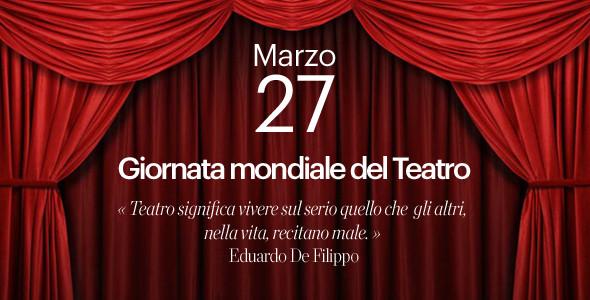 27 marzo. Giornata Mondiale del Teatro