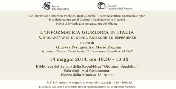 """""""L'informatica giuridica in Italia. Cinquant'anni di studi, ricerche ed esperienze"""""""