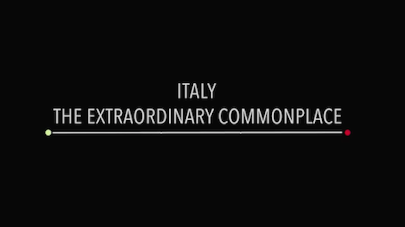 "Made in Italy: ""Extraordinary Commonplace"""