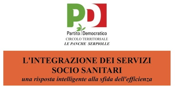 Firenze, Circolo PD Le Panche-Serpiolle: l'integrazione dei servizi socio sanitari