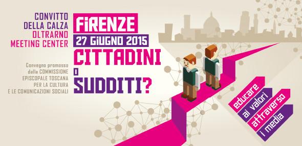 """Firenze, convegno """"Cittadini o Sudditi? Educare ai valori attraverso i media"""""""