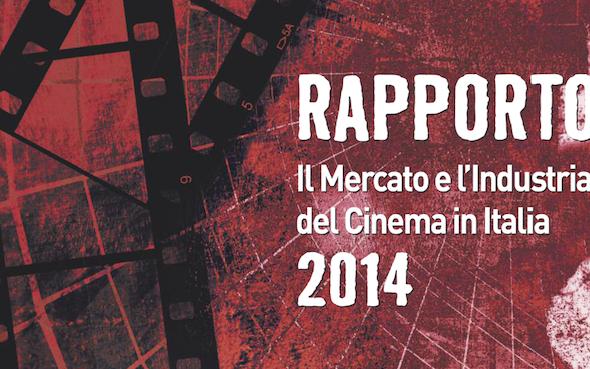Cinema: pubblicato Rapporto 2014 – Mercato e Industria del Cinema in Italia