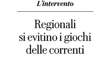 Regionali Toscana: si evitino i giochi delle correnti